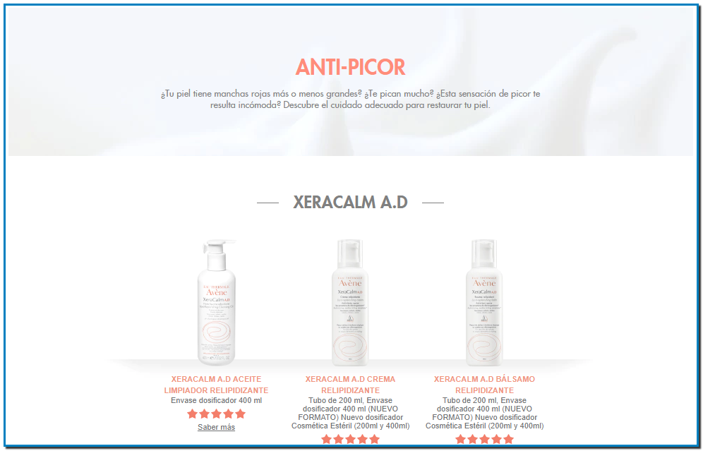 ANTI-PICOR ¿Tu piel tiene manchas rojas más o menos grandes? ¿Te pican mucho? ¿Esta sensación de picor te resulta incómoda? Descubre el cuidado adecuado para restaurar tu piel. XERACALM A.D XERACALM A.D ACEITE LIMPIADOR RELIPIDIZANTE Envase dosificador 400 ml Saber más XERACALM A.D CREMA RELIPIDIZANTE Tubo de 200 ml, Envase dosificador 400 ml (NUEVO FORMATO) Nuevo dosificador Cosmética Estéril (200ml y 400ml) Saber más XERACALM A.D BÁLSAMO RELIPIDIZANTE Tubo de 200 ml, Envase dosificador 400 ml (NUEVO FORMATO) Nuevo dosificador Cosmética Estéril (200ml y 400ml) Saber más